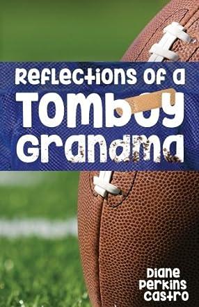Reflections of a Tomboy Grandma