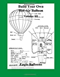3: Build Your Own Hot-Air Balloon: Volume III