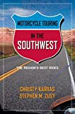Motorcycle Touring in the Southwest, Christy Karras and Stephen Zusy, 0762747439