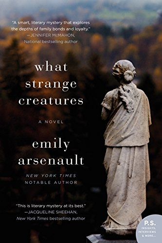 What Strange Creatures: A Novel
