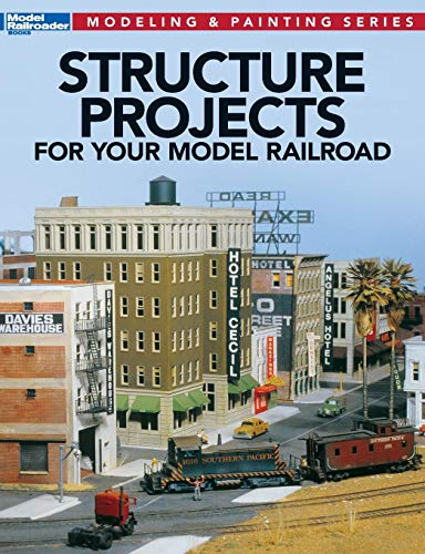 Structure Projects for Your Model Railroad (Modeling & Painting) ()