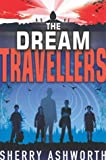 img - for The Dream Travellers by Sherry Ashworth (2004-08-02) book / textbook / text book