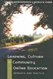 Learning, Culture, and Community in Online Education : Research and Practice, Haythornthwaite, Caroline A. and Kazmer, Michelle M., 0820468479