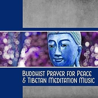 Buddhist Prayer for Peace & Tibetan Meditation Music