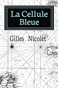 La Cellule Bleue par Gilles Nicolet