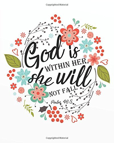 "Read Online God is within her she will not fall: Bible Verse Notebook and Daily Planner Floral Composition Notebook 132 Pages 8""x10"" Lined Paper Journal Volume 14 ... Daily Planner Notebook Floral Journal Series) pdf"