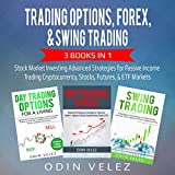 Trading Options, Forex, & Swing Trading: 3 Books in 1: Stock Market Investing