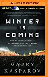 winter is coming why vladimir putin and the enemies of the free world must be stopped by garry kasparov 2016 01 19