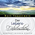 Der Lebens-Führerschein (Kompakt-Wissen Basics) Hörbuch von Kurt Tepperwein Gesprochen von: Kurt Tepperwein