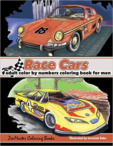 Color By Numbers Coloring Book For Men: Race Cars: Mens Color By ...