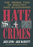 Hate Crimes, Jack Levin and Jack McDevitt, 0306444712