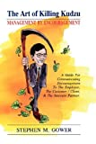 img - for The Art of Killing Kudzu: Management by Encouragement by Stephen M. Gower (1991-12-01) book / textbook / text book