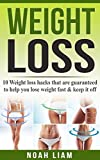 Weight Loss: 10 Weight loss hacks that are guaranteed to help you lose weight fast & keep it off