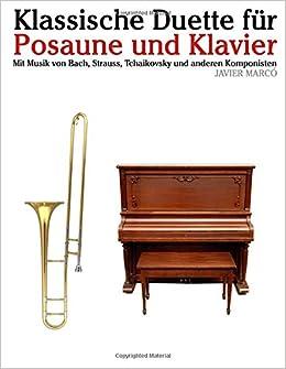 Book Klassische Duette für Posaune und Klavier: Posaune für Anfänger. Mit Musik von Bach, Strauss, Tchaikovsky und anderen Komponisten