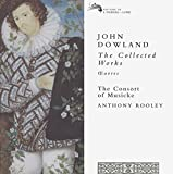 Classical Music : Dowland - The Collected Works / The Consort of Musicke, Rooley