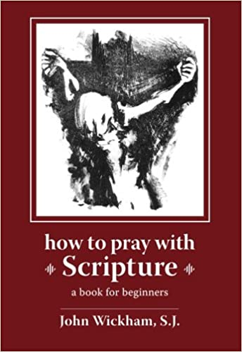 How To Pray With Scripture A Book For Beginners Paperback September 8 2009