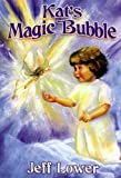 Kat's Magic Bubble, Jeff Lower, 1886028877