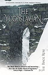 The Yugoslavian: In Search of Mara Jovanović (The Yugoslavian Series Book 1)