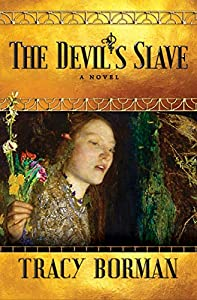 The Devil's Slave: A Novel (Frances Gorges Historical Trilogy Book 2)