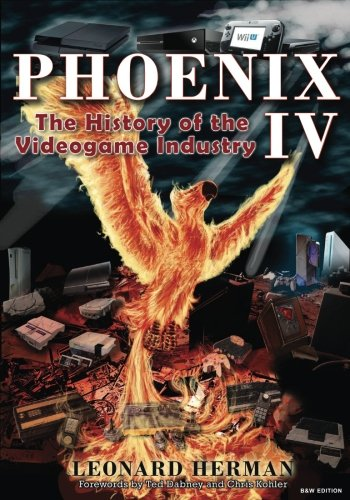 4: Phoenix IV: The History of the Videogame Industry