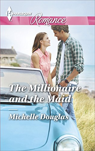 The Millionaire and the Maid by Michelle Douglas