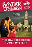 The Haunted Clock Tower Mystery (Boxcar Children)