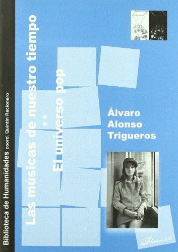 Descargar Libro Las Músicas De Nuestro Tiempo: El Universo Pop Álvaro Alonso Trigueros