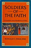 Soldiers of the Faith, Ronald C. Finucane, 0312742568