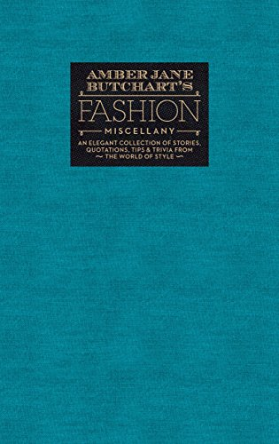 Amber Jane Butchart's Fashion Miscellany: An elegant collection of stories, quotations, tips & trivia from the world of style (Amber Tip)