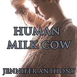 Human Milk Cow (Lactation Erotica)