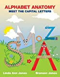 ALPHABET ANATOMY MEET THE CAPITAL LETTERS