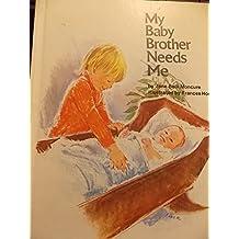 My Baby Brother Needs Me