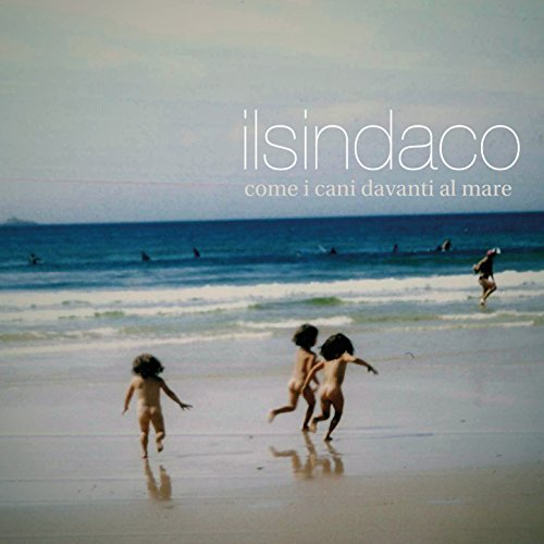 Come i cani davanti al mare by il sindaco on amazon music for Cani al mare