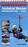 The Essential Technical Rescue Field Operations Guide, Tom Pendley, 0967523893