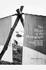 The Heart of the Photograph Hardcover