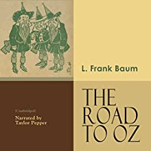 The Road to Oz Audiobook by L. Frank Baum Narrated by Taylor Pepper