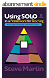 Using SOLO as a Framework for Teaching (English Edition)