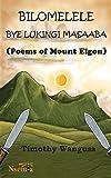 Bilomelele bye Lukingi Masaaba: Poems of Mount Elgon