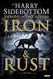 img - for Iron and Rust: Throne of the Caesars: Book 1 (Throne of Caesars) book / textbook / text book