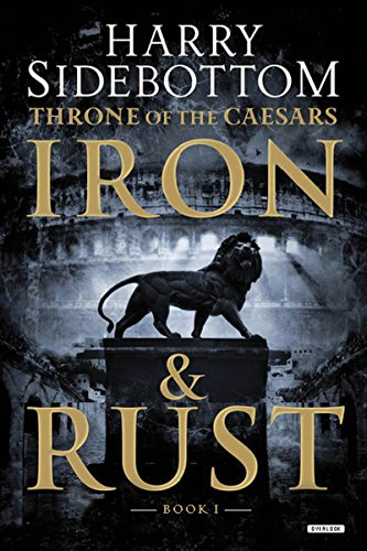 Iron and Rust: Throne of the Caesars: Book 1 (Throne of Caesars)