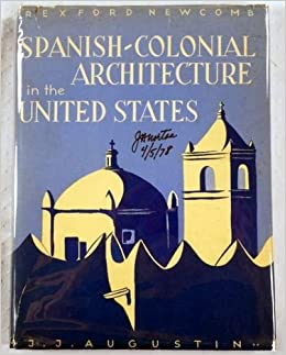 Spanish-Colonial Architecture in the United States,