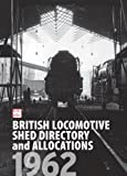 ABC British Locomotive Shed Directory and Allocations 1962