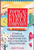 The Topical Family Bible Companion, Janice Y. Cook, 0830811729