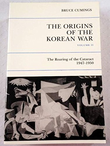Origins of the Korean War, Vol. 2: The Roaring of the Cataract, 1947-1950