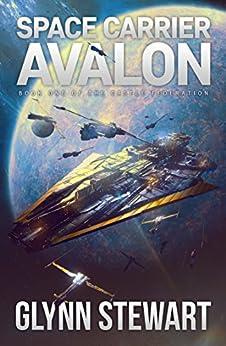 Space Carrier Avalon (Castle Federation Book 1) by [Stewart, Glynn]
