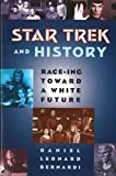 Star Trek and History: Race-ing toward a White Future