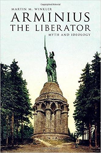Arminius the Liberator: Myth and Ideology
