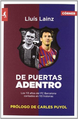 De puertas adentro: Los 113 años del Barça contados en 113 historias (Deportes (corner)) por Lluís Lainz