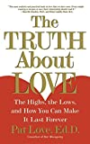 img - for The Truth About Love: The Highs, the Lows, and How You Can Make It Last Forever by Dr. Patricia Love (2001-06-05) book / textbook / text book