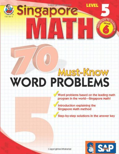 70 Must-Know Word Problems, Grade 6 (Singapore Math)